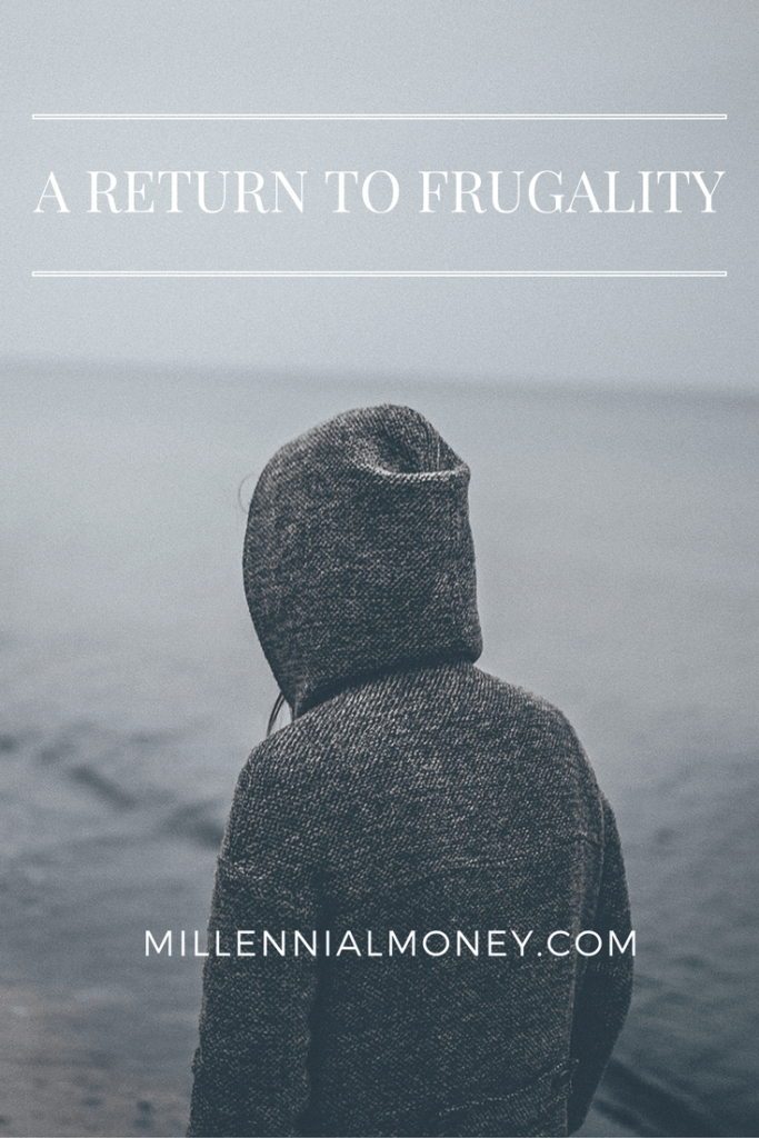Return To Frugality