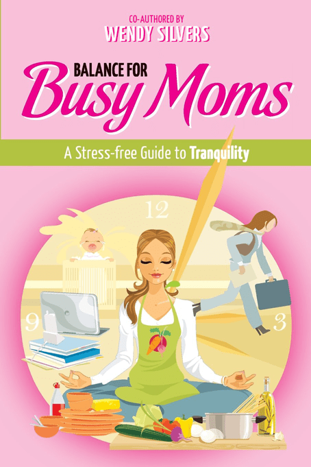 Balance for Busy Moms co-authored by Wendy Silvers, founder of Million Mamas Movement
