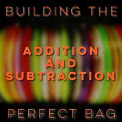 Building the Perfect Bag | Addition and Subtraction