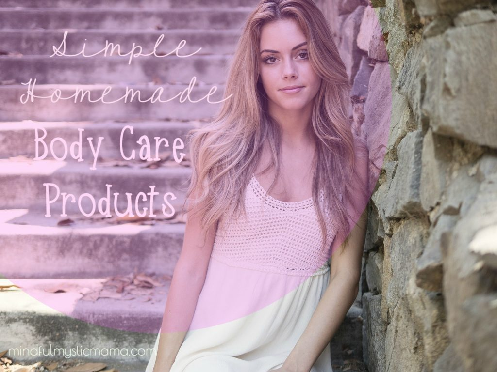 Simple Homemade Body Care Products