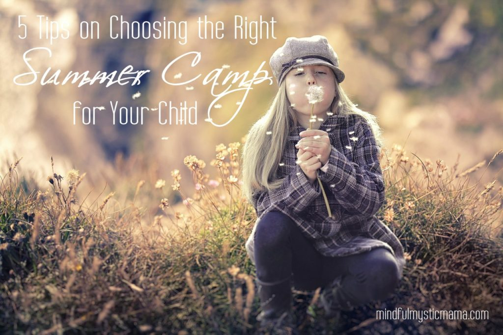5 Tips on Choosing the Right Summer Camp for Your Child