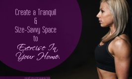 Create a Tranquil and Size-Savvy Space to Exercise in Your Home