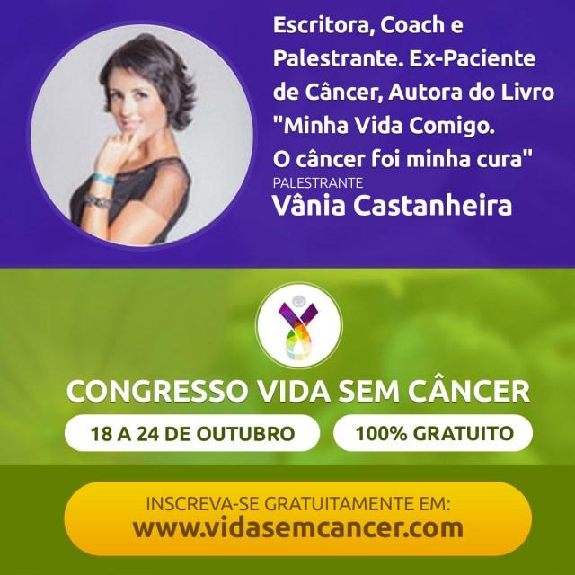Vania Castanheira_Palestra abertura congresso online vida sem cancer