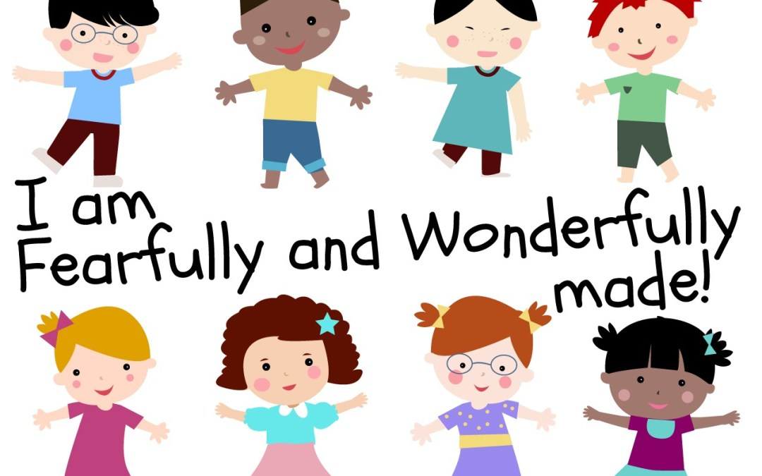Am Fearfully And Wonderfully Made Childrens Lesson On Psalm 13914