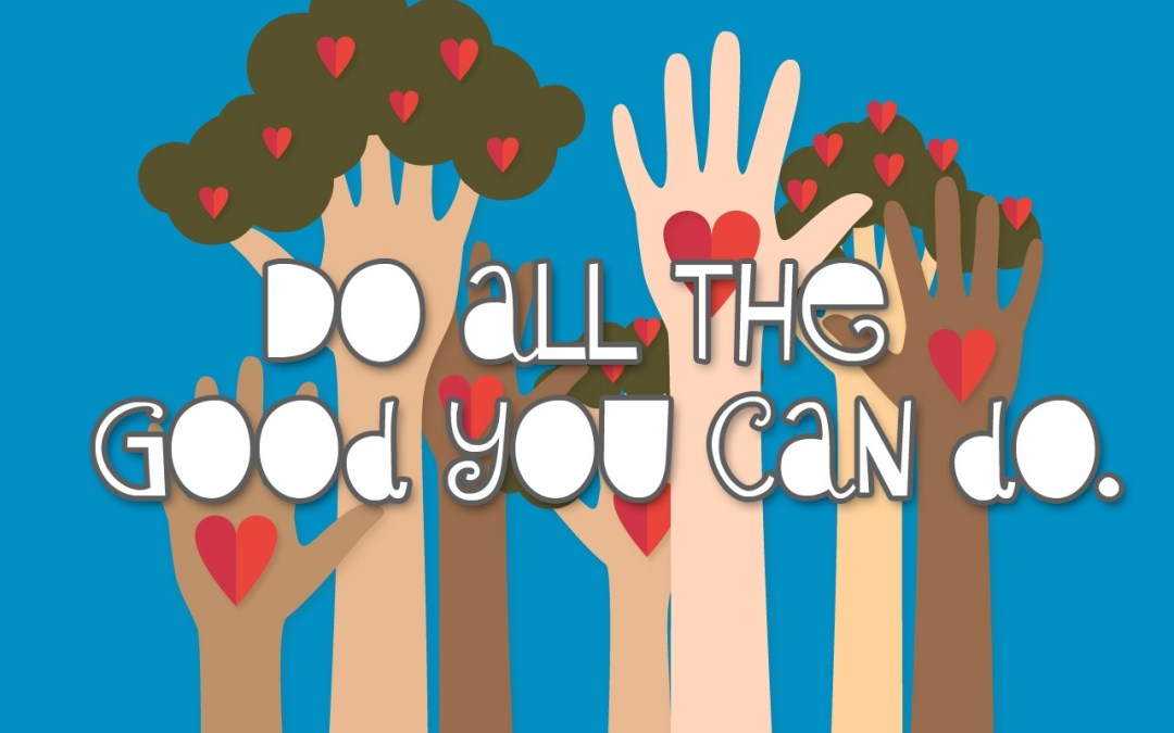 'Do All the Good You Can Do' Lesson (Galatians 6:1-10)