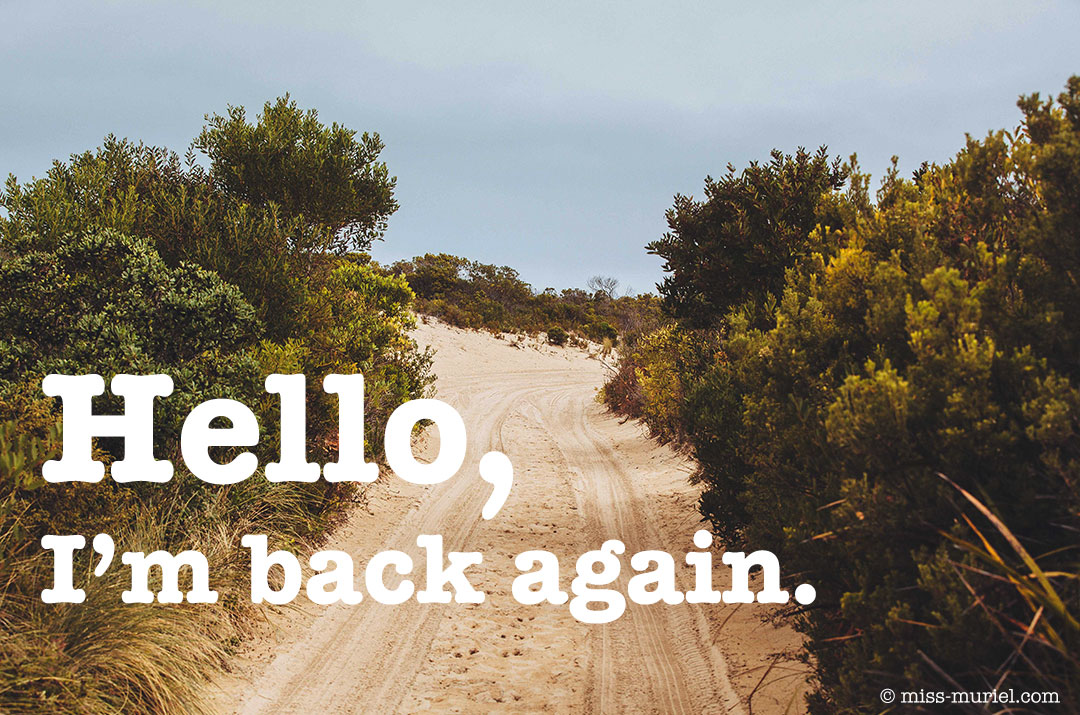 Miss_Muriel-hello_i_m_back_again
