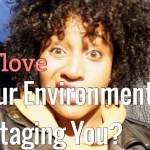 (New Video Post) Your Environment Could Be Self Sabotage #SelfLoveSaturday