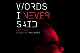 words i never said by lupe fiasco ft skylar grey