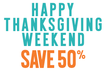 Happy Thanksgiving weekend – SALE