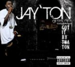Jay'Ton – Got It By Tha Ton Mixtape