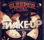 "Sleeper Cell ""The Wake-Up"" Hosted by DJ Ridge Mixtape"