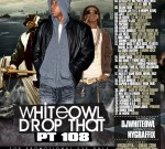 DJ Whiteowl – Whiteowl Drop That 108 (2010 Mixtape)