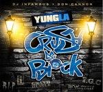 Yung L.A – Crush Da Block Mixtape by Don Cannon