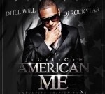 Juice – American Me Mixtape Hosted by DJ Ill Will & DJ Rockstar