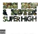 Big Hop & Kotix – Super High Mixtape