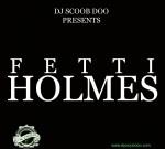 Birdman, Bun B, Young Jeezy – Fetti Holmes Mixtape by DJ Scoob Doo