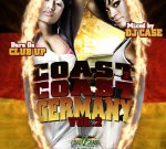 Coast 2 Coast Germany  Mixtape Vol 2 – Burn Da Club Up
