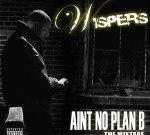 Wispers – Ain't No Plan B The Mixtape