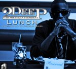 2Deep – Lunch Pt. 2 Mixtape