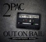 2Pac – Out On Bail (Remastered Demo) Mixtape By Dj Wednesday