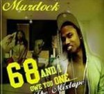 Murdock – 68 And I Owe You One Mixtape  by D.D.T.