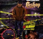 Bishop The Greek – Casualties And Closed Caskets Mixtape By Snatchatape