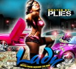 Lady – Bitch From Around The Way Mixtape By Plies & Big Gates
