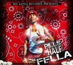 Fella – 2 Pills & A Half…The Mixtape