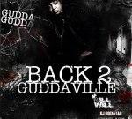 Gudda Gudda – Back 2 Guddaville Mixtape By DJ Ill Will & DJ Rockstar