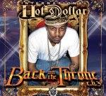 Hot Dollar – Back On The Throne Mixtape By DJ Ill Will, The Empire &  DJ Rockstar