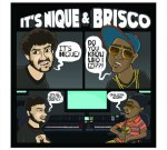 Brisco & It's Nique – Collaborative CD Mixtape By Dj Onpoint