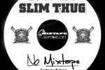 MixtapeWire.com Presents: Slim Thug – No Mixtape By Trill Djs