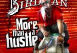 Birdman – More Than A Hustle Mixtape