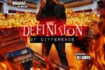 Braggz Da Baller – Definition of Difference Mixtape
