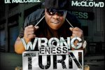 E. Ness – Wrong Turn Official Mixtape By DJ Malcgeez & Ace McClowd