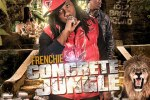 Frenchie – Concrete Jungle Official Mixtape Hosted By DJ Holiday