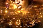 DJ Scream – 2012 The Mixtape (Official)
