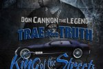Trae Tha Truth – King Of The Streets Freestyles Official Mixtape By Don Cannon