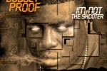 Bullet Proof – I'm Not The Shooter I'm The Bullet Bitch Official Mixtape
