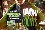 Criminal Manne – Blow 3 Official Mixtape By DJ 5150 & DJ Scream