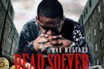 Mak Mustard – Dead Solver Official Mixtape By Dj Lazy K