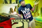 ALI – Forever 21 Ep Official Mixtape By Dj J-Boogie
