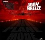 Jody Breeze – Airplane Mode Official Mixtape By DJ Bobby Black