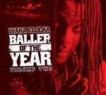 Waka Flocka – Baller Of The Year Vol 2 Mixtape