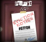 Lil Perfekt – Eviction Notice Official Mixtape By Bigga Rankin & Greg Street