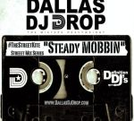 Street Kite – Steady Mobbin Mixtape By Dallas Dj Drop