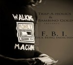 Bambino Gold –  F.B.I. Fuck Being Indicted Official Mixtape