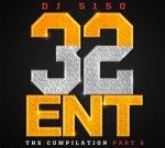 OJ Da Juiceman – 32 Ent The Compilation 2 Official Mixtape By DJ 5150