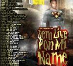 DJ Kenny – Dem a Live Pon Mi Name Dancehall Mixtape