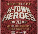 Killa Kyleon & Cy Fyre – H-Town Heroes Official Mixtape
